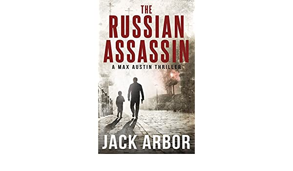 The Russian Assassin A Max Austin Thriller Book 1