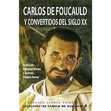 Carlos de Foucauld y convertidos del siglo XX (GRANDES FIRMAS)
