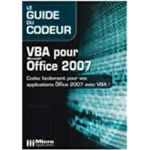 VBA pour Office 2007 : Codez facilement pour vos applications Office 2007 avec VBA!