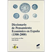 Diccionario de pensamiento económico en España (1500-2000) (Diccionarios)