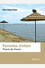 Pannonien. Archipel: Theorie der Provinz Gebundene Ausgabe