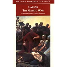 The Gallic War: Seven Commentaries on The Gallic War with an Eighth Commentary by Aulus Hirtius (Oxford World's Classics) by Julius Caesar (1998-11-26)