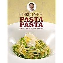 Pasta Pasta: Mirkos Lieblings Nudel Rezepte