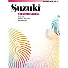 Suzuki Recorder School - Volume 1: Soprano Recorder Part