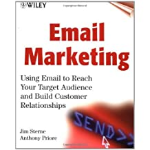 Email Marketing: Using Email to Reach Your Target Audience and Build Customer Relationships by Jim Sterne (2000-03-07)