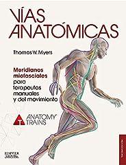 Vías Anatómicas. Meridianos Miofasciales Para Terapeutas Manuales Y Del Movimiento - 3ª edición