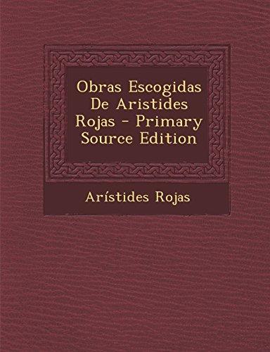 Obras Escogidas De Aristides Rojas