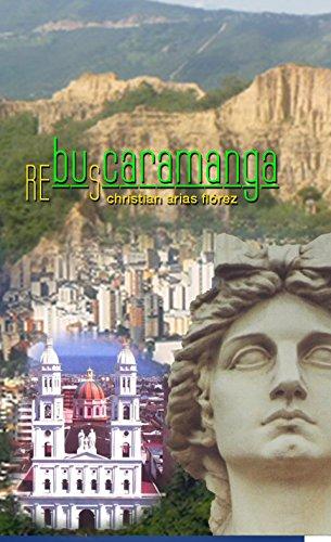 Rebuscaramanga: La novela que describe con humor e ingenio a Bucaramanga Colombia