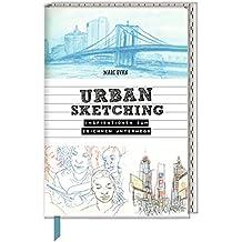 Inspirations- und Skizzenbuch mit Sammeltasche - Urban Sketching: Inspirationen zum Zeichnen unterwegs