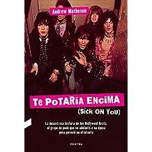 Te potaría encima: (Sick On You) (Spanish Edition)