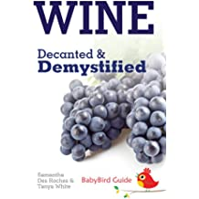 The BabyBird Guide to Wine: Decanted & Demystified (BabyBird Guides) (English Edition)