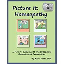 Picture It: Homeopathy: A Picture-Based Guide to Homeopathic Remedies and Personalities (English Edition)