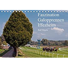 Faszination Galopprennen Iffezheim (Tischkalender 2018 DIN A5 quer): Galoppsport in Iffezheim, Baden-Baden (Monatskalender, 14 Seiten ) (CALVENDO Sport) [Kalender] [Apr 01, 2017] Siegele, Ralf