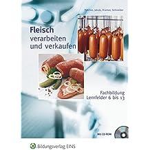 Fleisch verarbeiten und verkaufen: Fachbildung Lernfelder 6-13: Schülerband