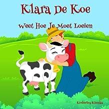 Klara De Koe Weet Hoe Je Moet Loeien: Volume 1 (Friendship Series)