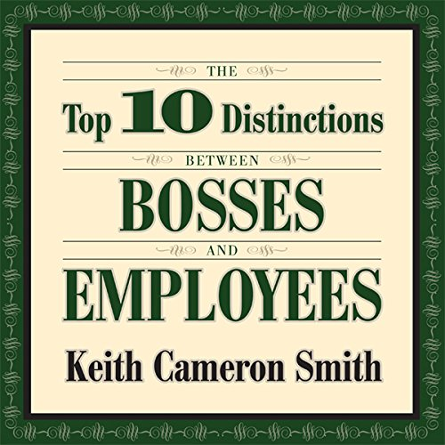 The Top 10 Distinctions Between Bosses and Employees  Audiolibri