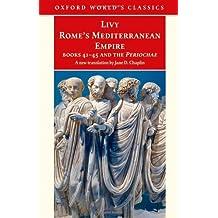 Rome's Mediterranean Empire: Books 41-45 and the Periochae (Oxford World's Classics) by Livy (2007-11-08)