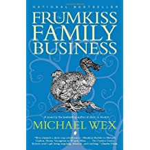 The Frumkiss Family Business: A Megilla in 14 Chapters by Michael Wex (2011-08-02)