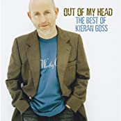 Out of My Head: The Best of Kieran Goss by Kieran Goss