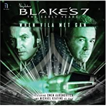 Blake's 7: The Early Years (Blake's 7: Early Years, Band 1)