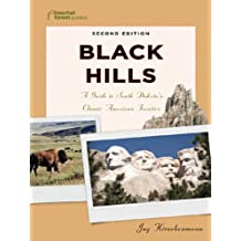 Black Hills: A Guide to South Dakota's Classic American Frontier