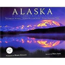 Alaska: A Photographic Excursion by Mark Kelley (photographs) (2007-01-01)