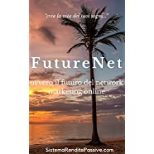 Futurenet ovvero il futuro del network marketing online