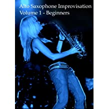Alto Saxophone Improvisation for Beginners - Vol 1 (English Edition)