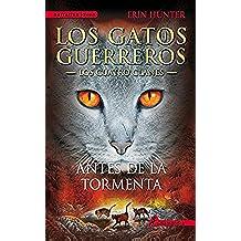 Antes de la tormenta (Los Gatos Guerreros | Los Cuatro Clanes 4): Los gatos guerreros - Los cuatro clanes IV