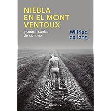 Niebla en el Mont Ventoux: y otras historias de ciclismo (Literaturas) (Spanish Edition)