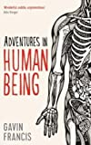 [(Adventures in Human Being)] [Author: Gavin Francis] published on (May, 2015)