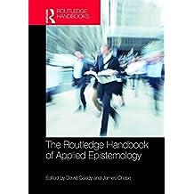 The Routledge Handbook of Applied Epistemology (Routledge Handbooks in Philosophy)