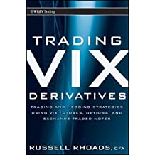 Trading VIX Derivatives: Trading and Hedging Strategies Using VIX Futures, Options, and Exchange Traded Notes (Wiley Trading Series, Band 503)