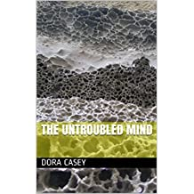 The Untroubled Mind (English Edition)