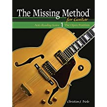 The Missing Method for Guitar, Book 1: Note Reading in the Open Position (Frets 1-4) (Note Reading Series) (English Edition)