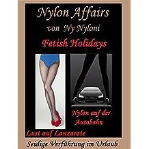Fetish Holidays: Nylon auf der Autobahn und Lust auf Lanzarote