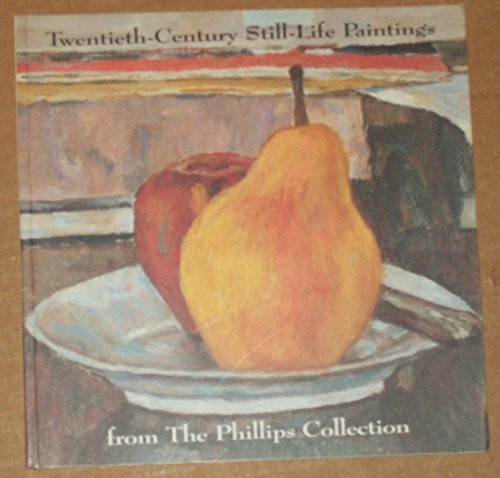 Descargar Libro Twentieth-Century Still-Life Paintings from the Phillips Collection de Stephen Bennett Phillips