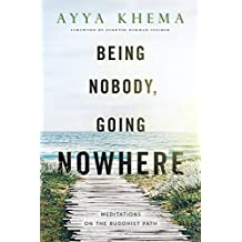 Being Nobody, Going Nowhere: Meditations on the Buddhist Path (English Edition)
