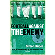 Football Against The Enemy: Football Against The Enemy (English Edition)