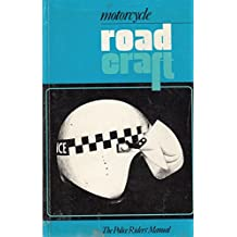 Motorcycle Roadcraft: The Police Riders' Manual