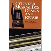 Cylinder Musical Box Design and Repair by H. A.V. Bulleid (1997-01-01)