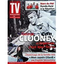 TV MAGAZINE LE FIGARO [No 19807] du 06/04/2008 - GEORGE CLOONEY - STARS DU PAF - RANDO-RAID A LA REUNION - L'HOMMAGE DE LA FAMILLE TELE - MON COPAIN GILARDI PAR EUGENE SACCOMANO