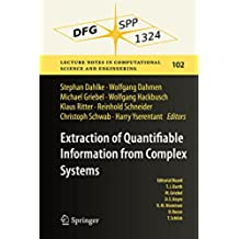 Extraction of Quantifiable Information from Complex Systems (Lecture Notes in Computational Science and Engineering)