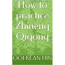 How to practice Zhineng Qigong (English Edition)