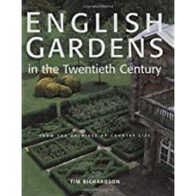 English Gardens in the Twentieth Century: From the Archives of Country Life by Tim Richardson (2005-06-25)