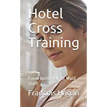 Hotel Cross Training: From Janitorial To Maid Staff