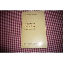wamba ou l exorcisme et autres nouvelles dominique labarriere edition la pensee universelle 1972
