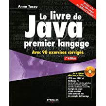 Le livre de Java premier langage : Avec 90 exercices corrigés (CD Inclus)