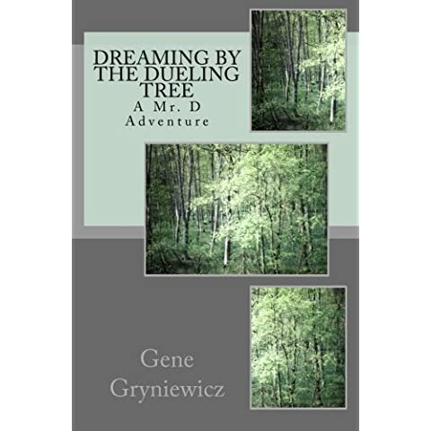 Dreaming By The Dueling Tree: A Mr. D Adventure: Volume 2