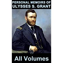Personal Memoirs Of U.S. Grant: (Illustrated) (English Edition)
